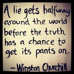 Winston Churchill Quote: A Lie Gets Halfway Around.. - Inspiration in Pictures