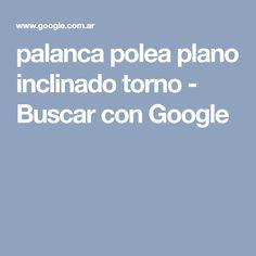palanca polea plano inclinado torno - Buscar con Google