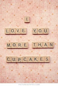 I Love You More than Cupcakes Print by Retro Love Photography - Love You More Than, I Love You, Just For You, My Love, Quotes To Live By, Me Quotes, Under Your Spell, Love Cupcakes, Making Cupcakes