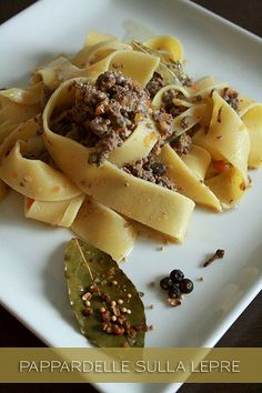 Pappardelle sulla lepre http://www.welcometuscany.it/special_interest/wine_food_olive_oil/tuscan-food-recipes-italian-culinary-tuscany/tuscan-first-course/Pappardelle%20sulla%20Lepre%20Pappardelle%20with%20Hare%20Sauce.htm