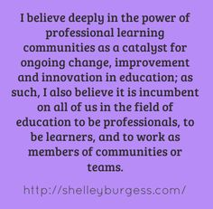 Given the complacency of so many teachers and how hey waste the precious opportunities given to collaborate. this quote is so fitting. RE: Professional Learning Communities. Educational Quotes, Educational Leadership, Professional Learning Communities, Professional Development, Teaching Tips, Learning Resources, Educational Administration, Organization Development, Teaching Philosophy