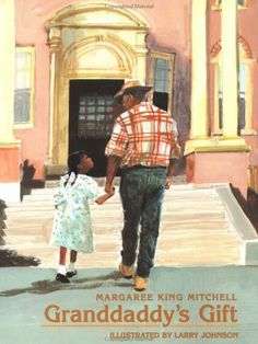 Granddaddy's Gift by Margaree King Mitchell.