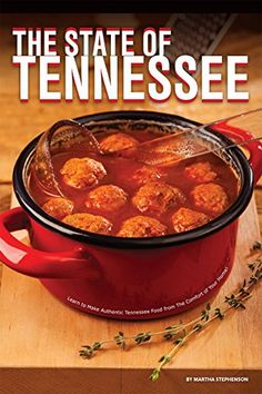The State of Tennessee: Learn to Make Authentic Tennessee Food from The Comfort of Your Home!:   Even if you don't live in the state of Tennessee, doesn't mean you can't enjoy quality Tennessee food from the comfort of your own home.<br /><br />With the help of this book you will learn much more than how to cook! Not only will you learn how easy it is to make the most traditional of Tennessee dishes, but you will have access to over 25 of the most delicious Tennessee food to help you d...