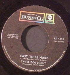 three dog night 45 label easyu to be hard | Easy To Be Hard - Three Dog Night