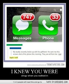 @Cait Goode  32 times is normal, 33 times? You're a crazy bitch.  we didn't even take text messages into consideration...