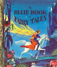 The Blue Book of Fairy Tales (1959), illustrated by Gordon Laite.  This Golden Book contains Rapunzel, Beauty and the Beast, and Toads and Diamonds.  Loved this book!