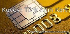 Kuveyt Türk Altın Kart Başvurusu - http://www.kredikartibasvurusu.gen.tr/kuveytturk-altinkart.php #kuveytturk #altınkart
