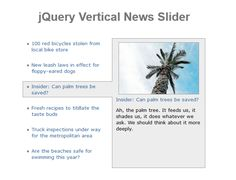 CSS3 and jQuery in action. Here we have a nice, responsive, vertical news slider solution, easy to integrate with our web projects.