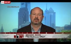"""Politicians like Donald Trump can say they don't believe in climate change, but they're not entitled to their own facts"" ...  Democracy Now! ‏@democracynow   .@MichaelEMann:"