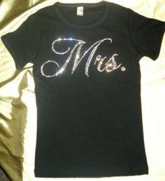 Mrs. Rhinestone Tank Top or T-shirt for the Bride. $24.95, via Etsy.