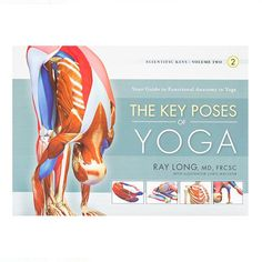 The Key Poses of Yoga by Ray Long – Yoga International