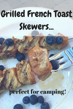 Grilled French Toast Skewers. Make these fun kabobs on your next camping trip. A fun and easy breakfast recipe!