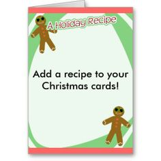 Add A Holiday Recipe to your Christmas Cards. It's like giving everyone an early gift.