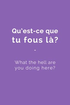 Qu'est-ce que tu fous là? - What the hell are you doing here? Speak like a native French speaker with French Slang Essentials e-book. More than 600 slang terms and phrases translated. Get it for only $4.90! https://store.talkinfrench.com/product/french-slang-essential/