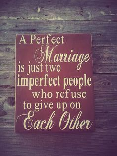 A perfect Marriage is two imperfect people by CrippleCreekSigns