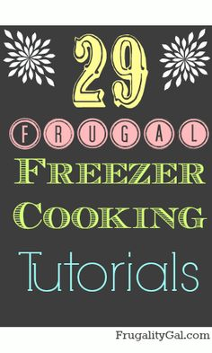 29 Frugal Freezer Cooking Tutorials- We love make ahead freezer meals because they are so convenient- AND in addition to cutting costs a bit, they help with portion control!