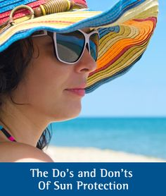 Best Skincare Advice: The Dos and Don'ts of Sun Protection.