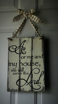 "Joshua 24: 15 ""As for me and my house we will serve the Lord."" Pallet sign with cream and brown stripe ribbon."