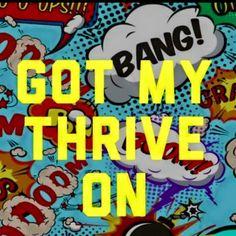 #Thrivetastic