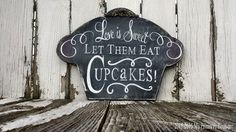 Love is Sweet Sign, Let Them EAT CUPCAKES SIGN, Vintage Wedding Sign, Chalkboard Finish, Chalk Art, Chalk Board Sign, Cake Sign