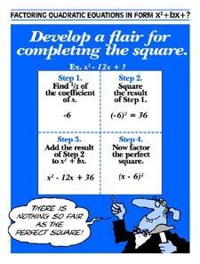 """Completing the Square: Develop a flair for completing the square. Gives steps for factoring quadratic equations in the form x-squared + bx + ? """" There is nothing so fair as the perfect square!"""" Poster size: by School Resources, Math Resources, Math Activities, Classroom Quotes, Math Classroom, Future Classroom, Classroom Ideas, Too Cool For School, Middle School"""