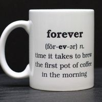 Funny Coffee Mug: Forever Defined