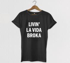 Livin La Vida Broka Tshirt Relaxed Fit Tshirt by HOUSEofKOLESON