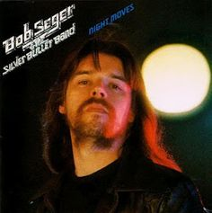 Bob Seger~~Night Moves (1976) We were just young and restless and board...