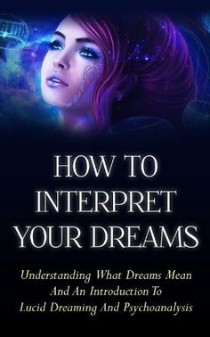 How To Interpret Your Dreams - Understanding What Dreams Mean And An Introduction To Lucid Dreaming And Psychoanalysis (Dream, Mean, Meaning, Lucid, psychoanalysis, ... understand, sleep, dreams, dreaming) by Emerald Spark, http://www.amazon.com/dp/B00FOTZI5Y/ref=cm_sw_r_pi_dp_dwvxsb1W9650R
