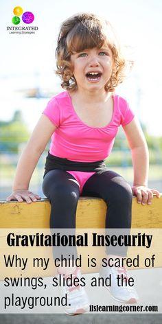 Gravitational Insecurity: Creates Fight or Flight Response and Sensory Defensiveness | ilslearningcorner.com