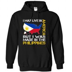 Awesome Tee I May Live in America But I Was Made in the Philippines T shirts
