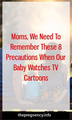 Moms, We Need To Remember These 8 Precautions When Our Baby Watches TV Cartoons - Otips Pregnancy Health, Pregnancy Care, Pregnant Wife, Watch Cartoons, Cartoon Tv, When Us, Tv Commercials, We Need, How To Fall Asleep