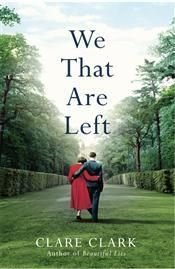 WE THAT ARE LEFT by Clare Clark(Harvill Secker,March 26th,2015)