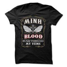[Cool tshirt name meaning] MINH blood runs though my veins Teeshirt this week Hoodies, Funny Tee Shirts