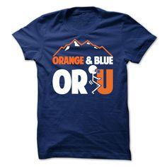 Orange & Blue or Screw You T-Shirts, Hoodies, Sweaters