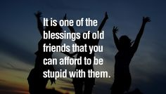 When you can be yourself and have fun with your friends, That's a True Blessing  #TrueFriendshipQuotes #CherishTrueFriendship #TalkingStick
