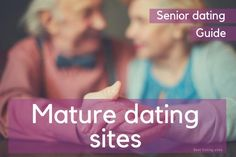 Senior dating step-by-step – mature dating sites
