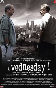 A Wednesday (2008)~ They've asked this question on a Friday, repeated on Tuesday and I am just replying it on a Wednesday.