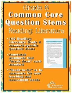 165 Grade 6 Common Core Question Stems and Annotated Standards! A must have for true Common Core Lesson and Assessment planning! #commoncore #teaching