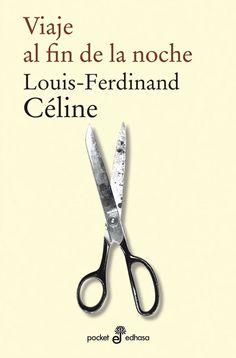 Viaje al fin de la noche (Voyage au bout de la nuit) Louis-Ferdinand Céline (1932).