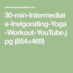 30-min-Intermediate-Invigorating-Yoga-Workout-YouTube.jpg (854×469)
