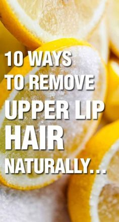 How To Remove Upper Lip Hair Naturally At Home With Ease – d/scovr