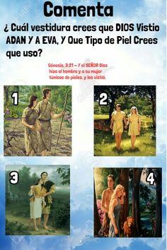 👉 COMENTA ¿ Cual Vestidura crees que DIOS Vistio ADAN Y A EVA y que tipo de Pieles crees que uso?   Génesis, 3:21 - Y el SEÑOR Dios hizo al hombre y a su mujer túnicas de pieles, y los vistió.