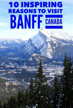 10 spectacular reasons to visit #Banff #Canada. A winter holiday to this Rocky Mountain destination is a perfect family vacation.