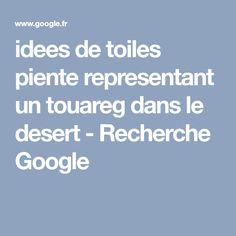 idees de toiles piente representant un touareg dans le desert - Recherche Google