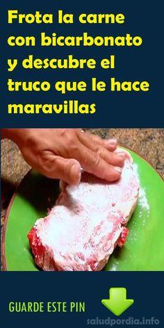 Frota la carne con bicarbonato y descubre el truco que le hace maravillas. #bicarbonato #carne #maravillas