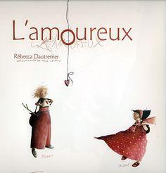 Rebecca Dautremer- L'Amoureux