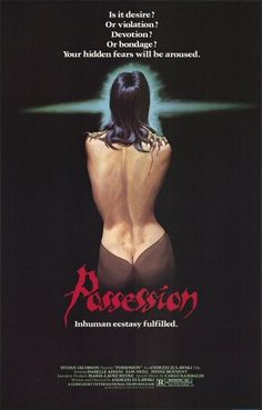 John's Horror Corner: Possession (1981), This film is one of the strangest, most disturbing story-driven things ever filmed, examining the psychosis of obsession, sexuality and the monsters within us