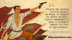 Andres Bonifacio Quotes:Filipino revolutionary leader Andres Bonifacio is both brave by pen and sword.Andres Bonifacio and His Ideas on Love Country. Love Can, What Is Love, Tagalog Quotes, Halo Halo, Screen Printing Shirts, Pinoy, War, Costumes, Sayings