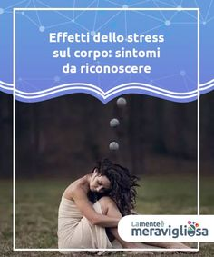 Scoprite i sintomi e i danni dello stress sul corpo Relax, Les Sentiments, Anti Stress, Positive Attitude, Mindfulness, Positivity, Voici, Nutrition, Study